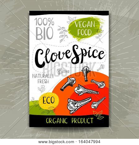 Colorful label in sketch style, food, spices, textured. Clove spice. Naturally fresh. eco, bio, vegan food, sticker. Hand drawn vector illustration.
