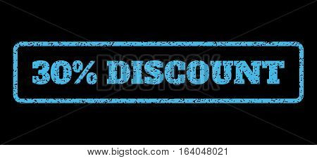 Light Blue rubber seal stamp with 30 Percent Discount text. Vector message inside rounded rectangular banner. Grunge design and dust texture for watermark labels.