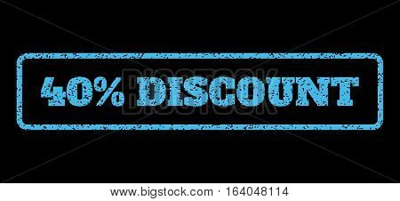 Light Blue rubber seal stamp with 40 Percent Discount text. Vector tag inside rounded rectangular shape. Grunge design and scratched texture for watermark labels.