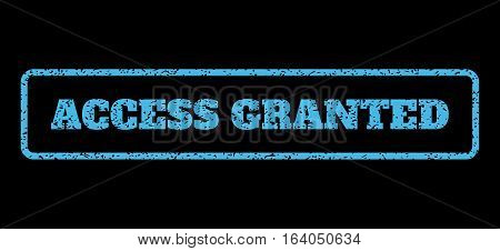 Light Blue rubber seal stamp with Access Granted text. Vector message inside rounded rectangular shape. Grunge design and dirty texture for watermark labels. Horisontal emblem on a black background.