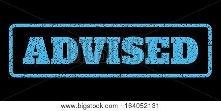 Light Blue rubber seal stamp with Advised text. Vector tag inside rounded rectangular banner. Grunge design and dirty texture for watermark labels. Horisontal emblem on a black background.