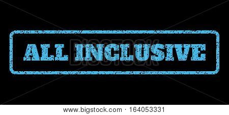 Light Blue rubber seal stamp with All Inclusive text. Vector tag inside rounded rectangular banner. Grunge design and unclean texture for watermark labels. Horisontal sign on a black background.