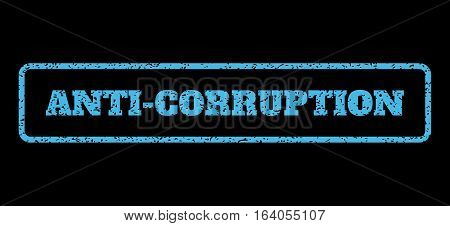 Light Blue rubber seal stamp with Anti-Corruption text. Vector caption inside rounded rectangular banner. Grunge design and scratched texture for watermark labels.