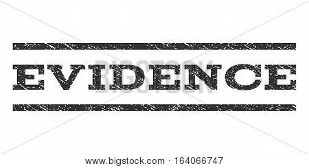 Evidence watermark stamp. Text tag between horizontal parallel lines with grunge design style. Rubber seal gray stamp with dust texture. Vector ink imprint on a white background.