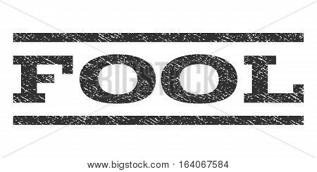 Fool watermark stamp. Text tag between horizontal parallel lines with grunge design style. Rubber seal gray stamp with unclean texture. Vector ink imprint on a white background.