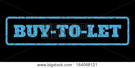 Light Blue rubber seal stamp with Buy-To-Let text. Vector message inside rounded rectangular banner. Grunge design and scratched texture for watermark labels. Horisontal sign on a black background.