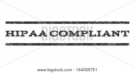 Hipaa Compliant watermark stamp. Text tag between horizontal parallel lines with grunge design style. Rubber seal gray stamp with dust texture. Vector ink imprint on a white background.