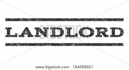 Landlord watermark stamp. Text tag between horizontal parallel lines with grunge design style. Rubber seal gray stamp with unclean texture. Vector ink imprint on a white background.