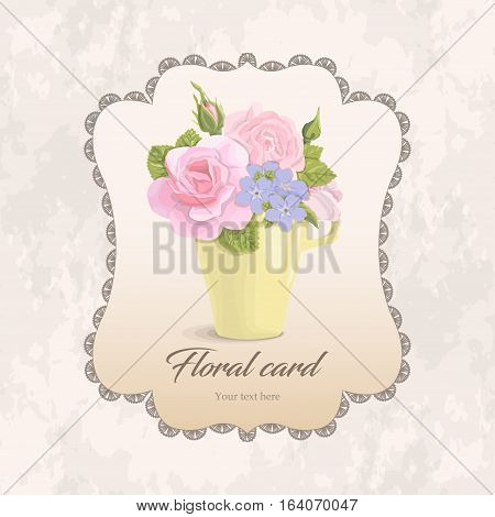 Vintage romantic greeting card flowers in cup. delicate bouquet of roses, buds, leaves on grunge background with frame. For birthdays, weddings, invitations, Valentines day, floral vector illustration