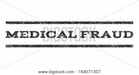Medical Fraud watermark stamp. Text tag between horizontal parallel lines with grunge design style. Rubber seal gray stamp with unclean texture. Vector ink imprint on a white background.