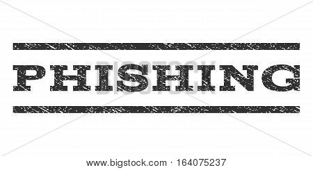 Phishing watermark stamp. Text tag between horizontal parallel lines with grunge design style. Rubber seal gray stamp with unclean texture. Vector ink imprint on a white background.