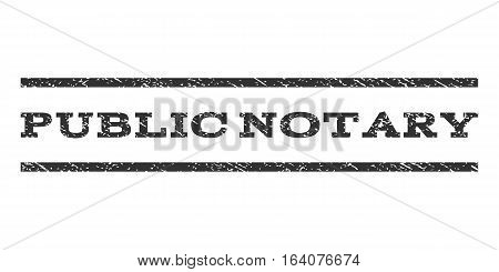 Public Notary watermark stamp. Text caption between horizontal parallel lines with grunge design style. Rubber seal gray stamp with scratched texture. Vector ink imprint on a white background.