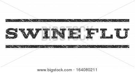 Swine Flu watermark stamp. Text caption between horizontal parallel lines with grunge design style. Rubber seal gray stamp with dirty texture. Vector ink imprint on a white background.