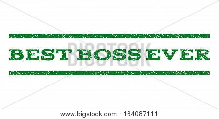 Best Boss Ever watermark stamp. Text caption between horizontal parallel lines with grunge design style. Rubber seal green stamp with scratched texture. Vector ink imprint on a white background.
