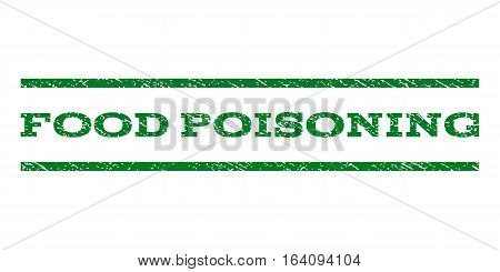 Food Poisoning watermark stamp. Text caption between horizontal parallel lines with grunge design style. Rubber seal green stamp with dust texture. Vector ink imprint on a white background.