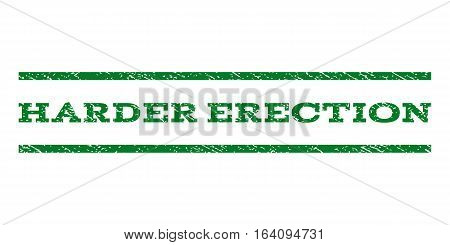 Harder Erection watermark stamp. Text caption between horizontal parallel lines with grunge design style. Rubber seal green stamp with unclean texture. Vector ink imprint on a white background.