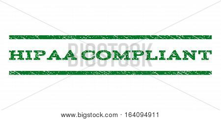 Hipaa Compliant watermark stamp. Text tag between horizontal parallel lines with grunge design style. Rubber seal green stamp with scratched texture. Vector ink imprint on a white background.