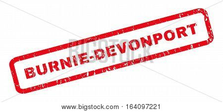 Burnie-Devonport text rubber seal stamp watermark. Tag inside rounded rectangular shape with grunge design and scratched texture. Slanted glyph red ink emblem on a white background.