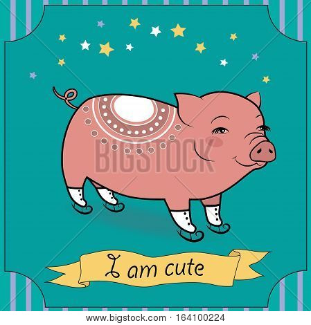 Cute Pig with skates. Cartoon pink pig with white decor. Green background with yellow and white stars. Striped frame. Yellow banner with text I am cute. Vintage greeting card. Illustration
