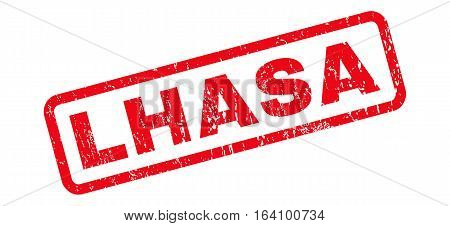 Lhasa text rubber seal stamp watermark. Caption inside rounded rectangular banner with grunge design and scratched texture. Slanted glyph red ink sticker on a white background.