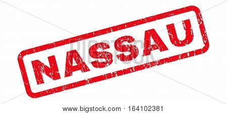 Nassau text rubber seal stamp watermark. Tag inside rounded rectangular shape with grunge design and unclean texture. Slanted glyph red ink sign on a white background.