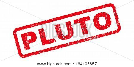 Pluto text rubber seal stamp watermark. Caption inside rounded rectangular shape with grunge design and scratched texture. Slanted glyph red ink sticker on a white background.