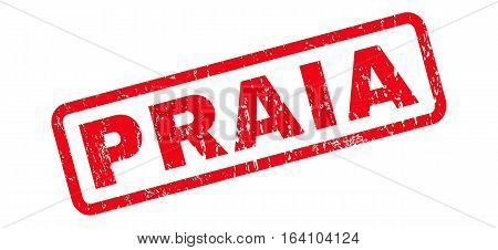 Praia text rubber seal stamp watermark. Tag inside rounded rectangular banner with grunge design and dirty texture. Slanted glyph red ink sign on a white background.
