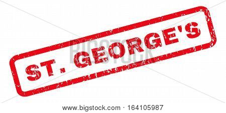 St.George'S text rubber seal stamp watermark. Caption inside rounded rectangular shape with grunge design and dust texture. Slanted glyph red ink emblem on a white background.