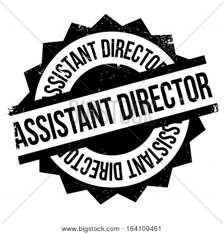 Assistant Director rubber stamp. Grunge design with dust scratches. Effects can be easily removed for a clean, crisp look. Color is easily changed.
