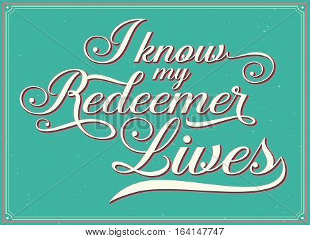 I Know my Redeemer lives Calligraphy Vector Typography Bible Verse Design art with white frame on green textured background
