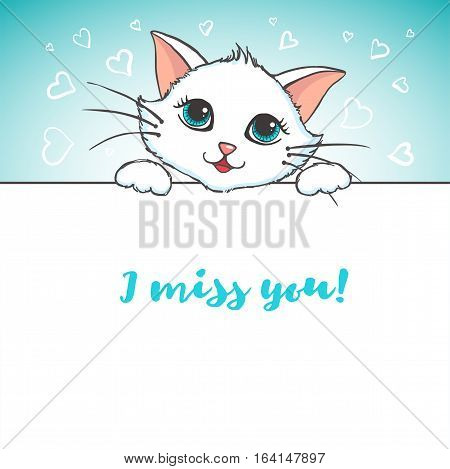 Cute Cat holding banner. Love concept. Miss you inscription. Greeting card with kitten. Design element for Wedding, Birthday or Valentines Day. Vector illustration