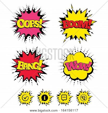 Comic Boom, Wow, Oops sound effects. Check or Tick icon. Phone call and Information signs. Support communication chat bubble symbol. Speech bubbles in pop art. Vector