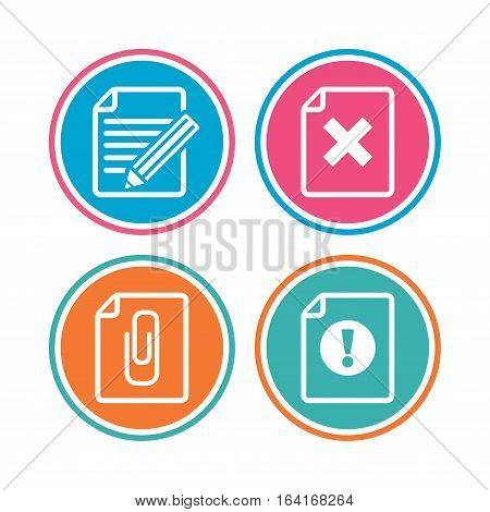 File attention icons. Document delete and pencil edit symbols. Paper clip attach sign. Colored circle buttons. Vector