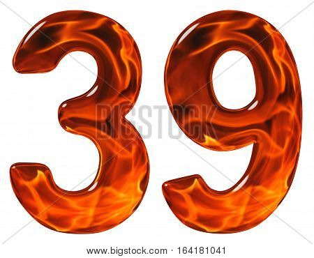39, Thirty Nine, Numeral, Imitation Glass And A Blazing Fire, Isolated On White Background