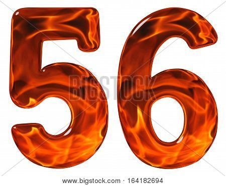 56, Fifty Six, Numeral, Imitation Glass And A Blazing Fire, Isolated On White Background