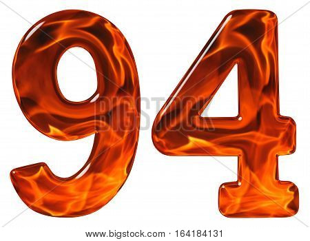 94, Ninety Four, Numeral, Imitation Glass And A Blazing Fire, Isolated On White Background