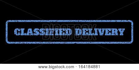 Blue rubber seal stamp with Classified Delivery text. Vector message inside rounded rectangular frame. Grunge design and dirty texture for watermark labels. Horisontal emblem on a black background.