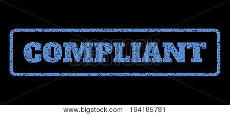 Blue rubber seal stamp with Compliant text. Vector caption inside rounded rectangular banner. Grunge design and unclean texture for watermark labels. Horisontal sticker on a black background.