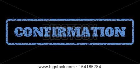Blue rubber seal stamp with Confirmation text. Vector caption inside rounded rectangular frame. Grunge design and scratched texture for watermark labels. Horisontal emblem on a black background.