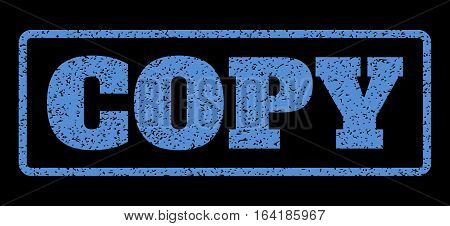 Blue rubber seal stamp with Copy text. Vector tag inside rounded rectangular shape. Grunge design and dirty texture for watermark labels. Horisontal emblem on a black background.