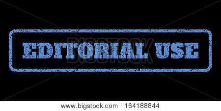 Blue rubber seal stamp with Editorial Use text. Vector message inside rounded rectangular banner. Grunge design and scratched texture for watermark labels. Horisontal sticker on a black background.