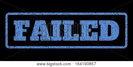 Blue rubber seal stamp with Failed text. Vector tag inside rounded rectangular shape. Grunge design and dirty texture for watermark labels. Horisontal emblem on a black background.