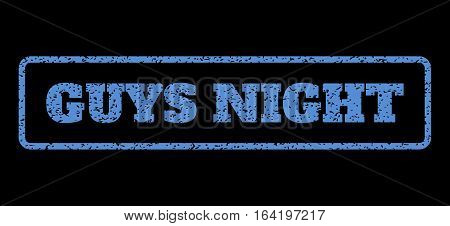 Blue rubber seal stamp with Guys Night text. Vector tag inside rounded rectangular banner. Grunge design and dust texture for watermark labels. Horisontal emblem on a black background.
