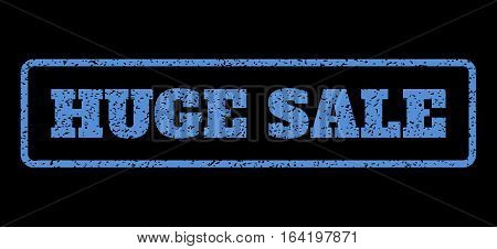 Blue rubber seal stamp with Huge Sale text. Vector message inside rounded rectangular banner. Grunge design and dirty texture for watermark labels. Horisontal emblem on a black background.