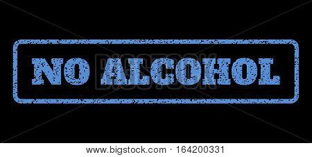 Blue rubber seal stamp with No Alcohol text. Vector message inside rounded rectangular banner. Grunge design and unclean texture for watermark labels. Horisontal emblem on a black background.