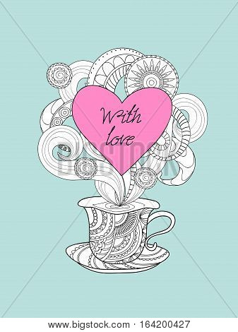 Hand drawn decorated cup in zen style and text with love. Image for Valentine card invitation save date tea party romantic holiday adult antistress coloring book print for decorate t-shirt tunic bag dishes. eps 10.