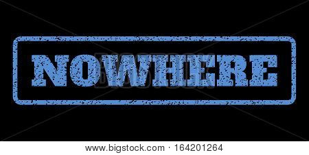 Blue rubber seal stamp with Nowhere text. Vector message inside rounded rectangular banner. Grunge design and scratched texture for watermark labels. Horisontal emblem on a black background.