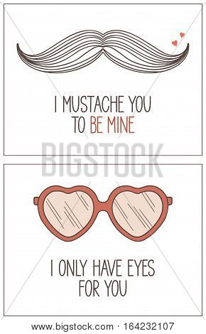 Hand drawn hipster geeky love and Valentines day cards with pun lettering I mustache you to be mine and I only have eyes for you