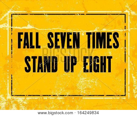 Inspiring motivation quote with text Fall Seven Times Stand Up Eight. Vector typography poster design concept