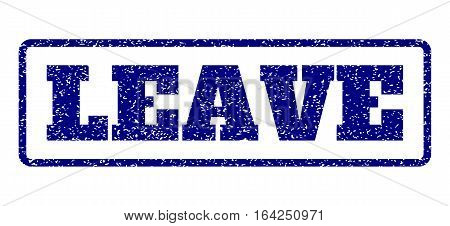 Navy Blue rubber seal stamp with Leave text. Vector message inside rounded rectangular frame. Grunge design and dust texture for watermark labels. Horisontal emblem on a white background.